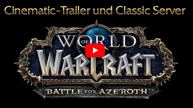Battle for Azeroth Cinematic-Trailer